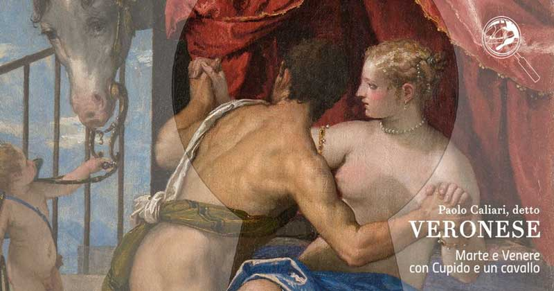 Guardami! Sono una storia ... Paolo Caliari detto Veronese. Marte e Venere con Cupido e un cavallo